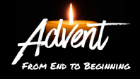 Advent: From End to Beginning